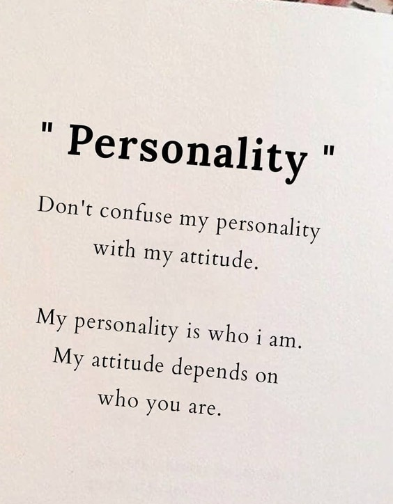 My Personality is who i am - Best Attitude Quotes