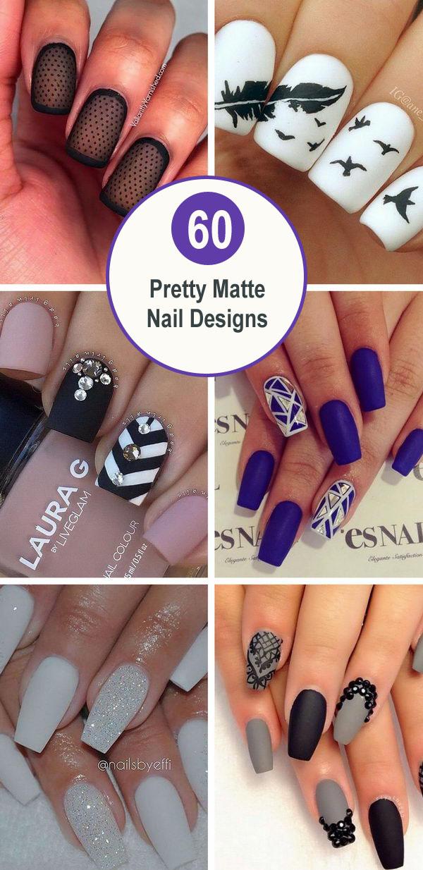 matte nail designs - 60 Pretty Matte Nail Designs