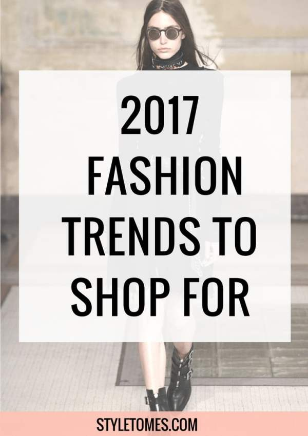 Top 2017 Fashion Trends I'm Looking Forward To