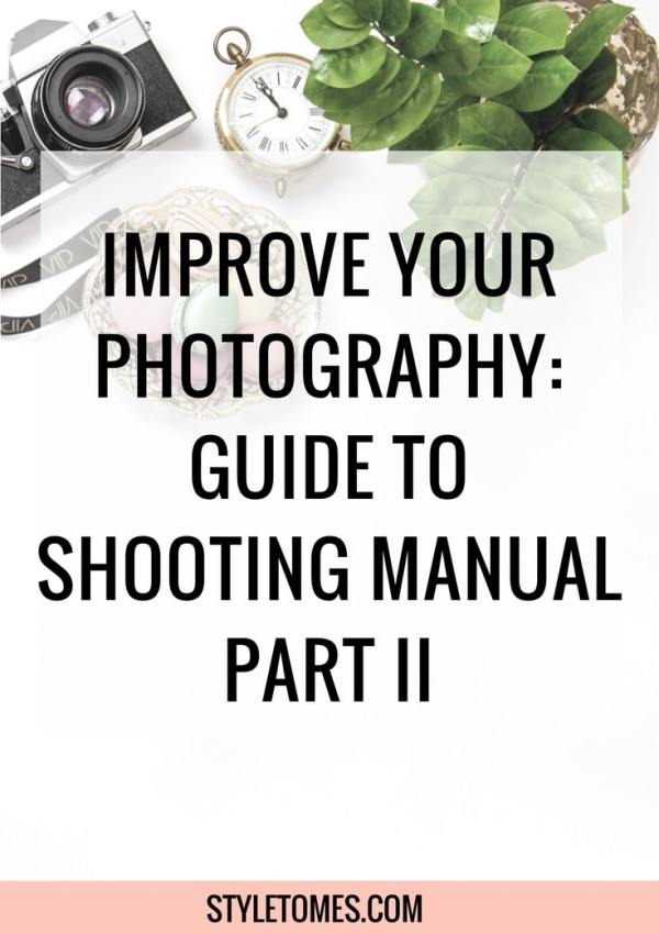 A Guide to Shooting Manual on the DSLR: Part II