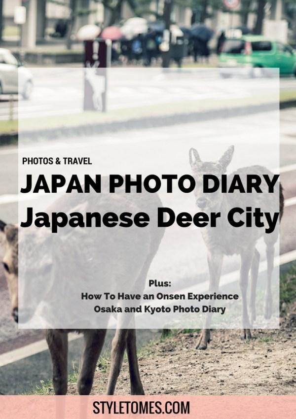 I visited the Japanese Deer City! A Photo Diary of Nara, Osaka and Kyoto