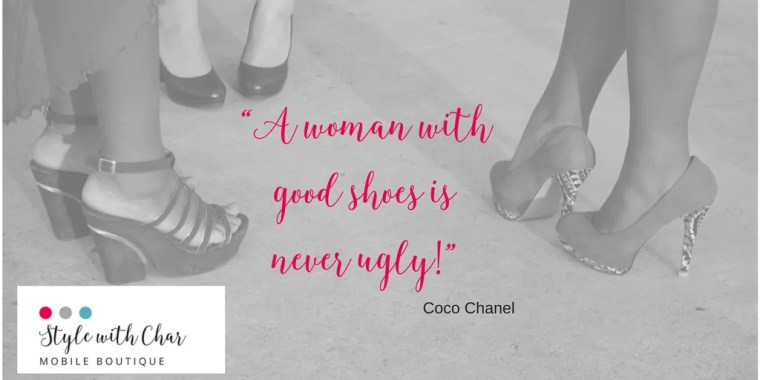 """A woman with good shoes is never ugly!"""