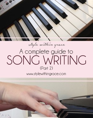 A Complete Guide to Song Writing Part 2