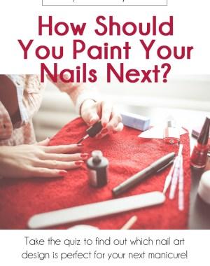 How Should You Paint Your Nails Next Quiz