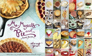 Me, Myself and Pie book published by Zondervan, http://www.amazon.com/Myself-Pie-The-Pinecraft-Collection/dp/0310335566. Photography and styling by Katie Jacobs.
