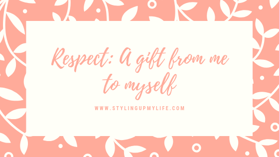 Respect: A gift from me to myself