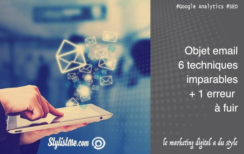 Objet email efficace : 7 règles pour vos campagnes d'emailing