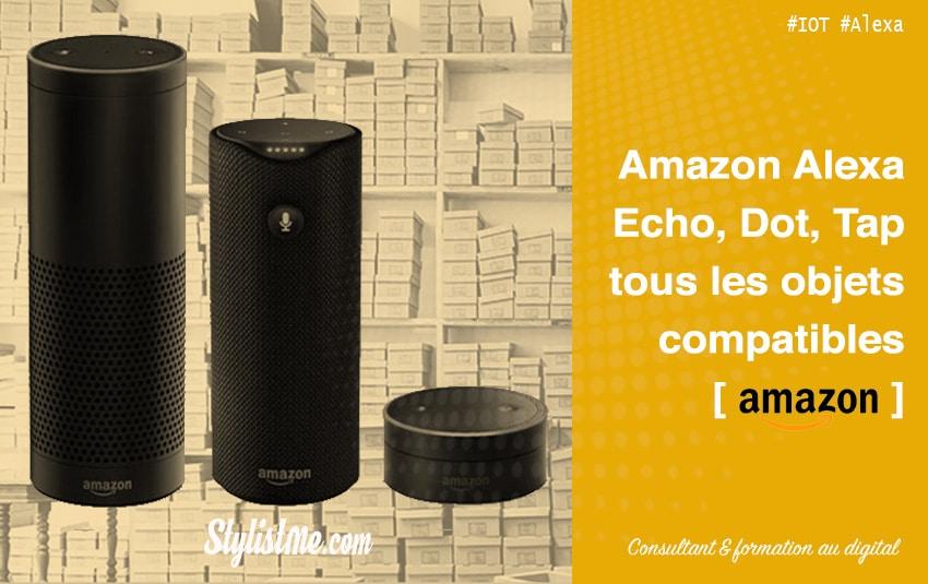7007c7246e840 Amazon Echo tous les objets connectés compatibles Alexa Echo Dot Tap