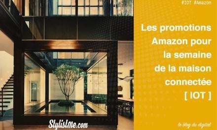 Semaine de la maison connectée sur Amazon du 18 au 24 septembre 2017