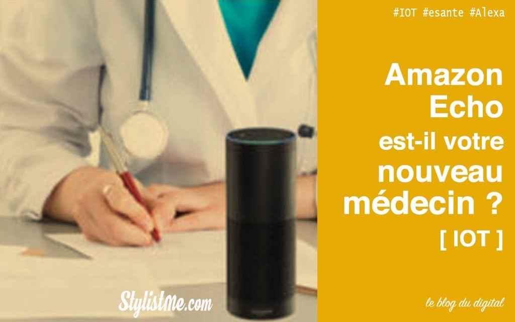 Amazon Écho devient votre assistant médical personnel ?