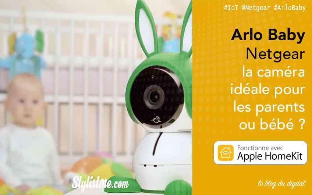 Arlo Baby avis test caméra de surveillance bébé compatible HomePod Google Alexa