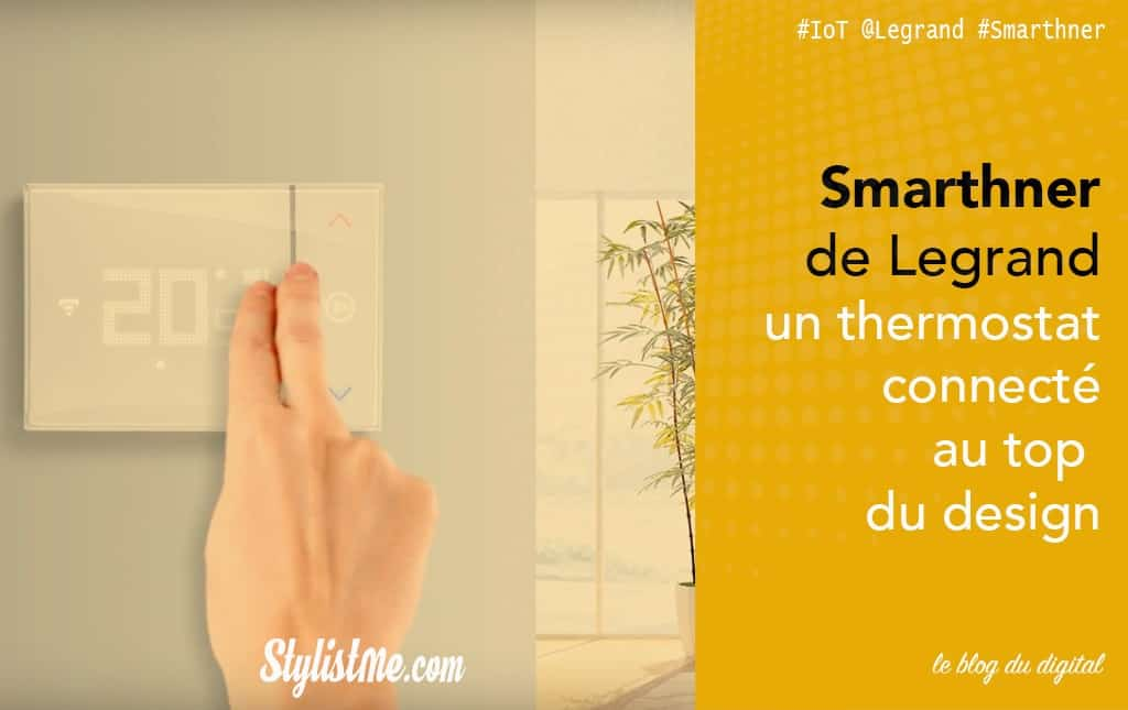 Smarther Legrand test avis