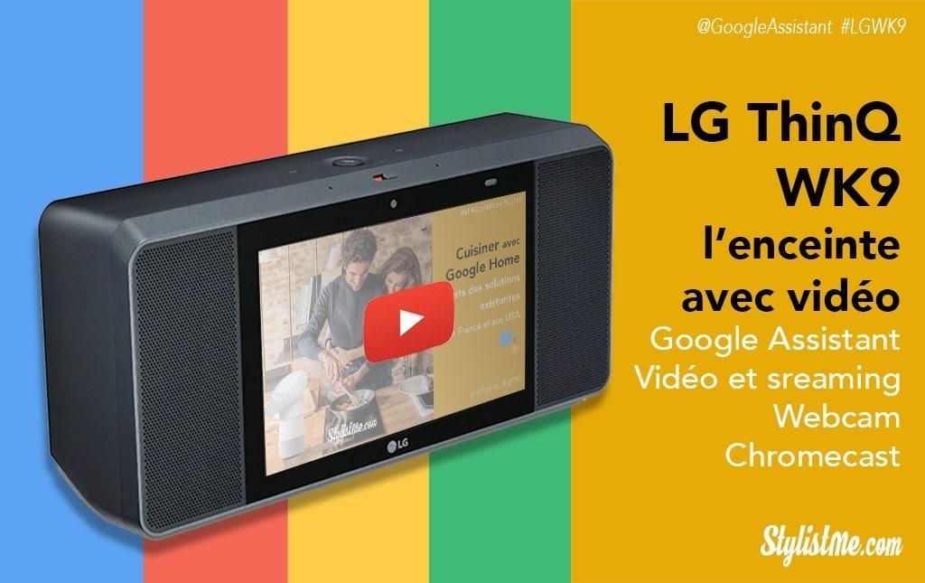 LG ThinQ WK9 avis test enceinte avec vidéos Google Assistant