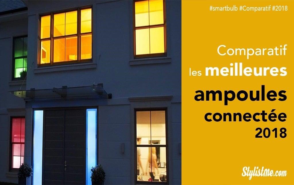 Meilleure ampoule connectée 2018 comparatif guide et compatibilité assistants vocaux