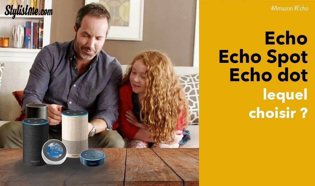 Amazon Echo, Echo Dot et Spot en vente en France Alexa