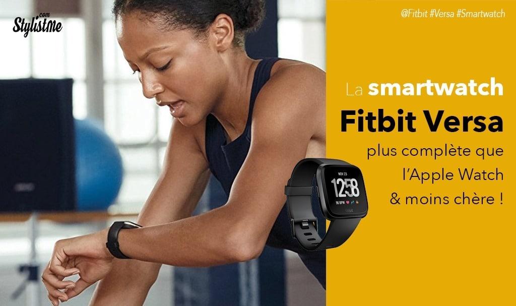 Fitbit versa test avis la montre connectée plus douée que l'Apple Watch ?