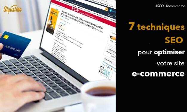 7 techniques SEO pour optimiser votre site e-commerce facilement