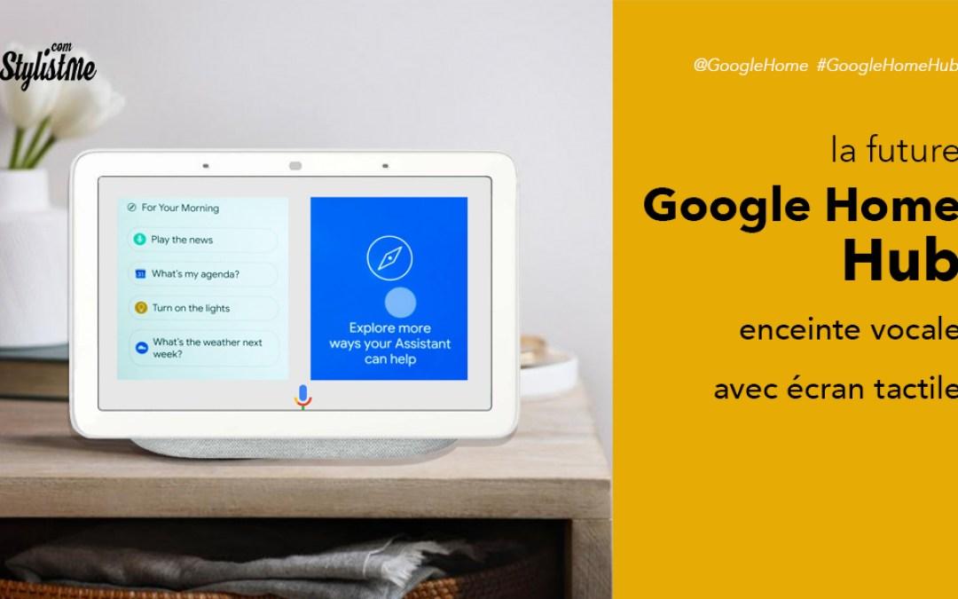 Google Home Hub : une Google Home avec écran tactile de 7 pouces