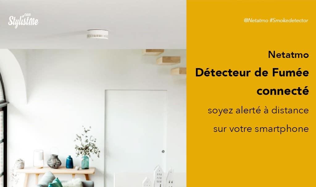 netatmo d tecteur de fum e connect prix avis test. Black Bedroom Furniture Sets. Home Design Ideas