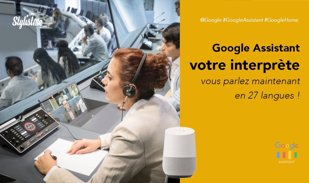 Google Home interprète qui traduit maintenant en simultané 27 langues !