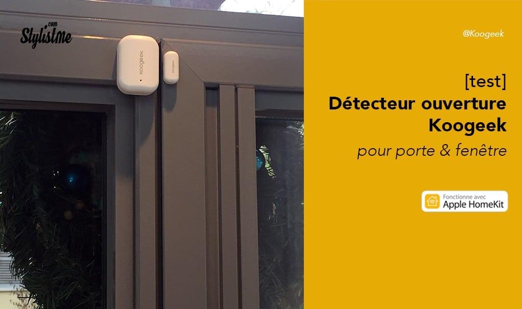 Koogeek détecteur ouverture porte et fenêtre avis test prix pour HomeKit