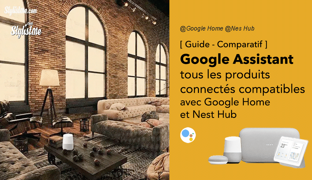 Google Home appareils compatibles Google Assistant Nest Hub