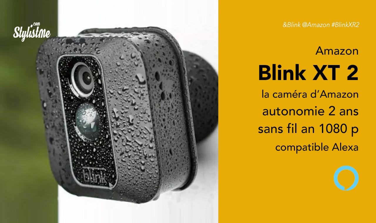 Blink XT 2 prix avis test caméra connectée de sécurité compatible Alexa