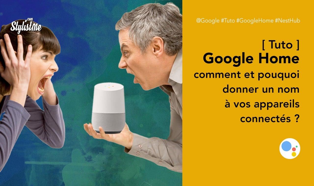 Comment donner un nom à vos appareils Google Home et pourquoi