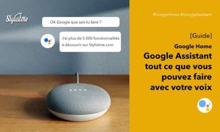 Google Assistant le guide complet et les mises à jour à venir