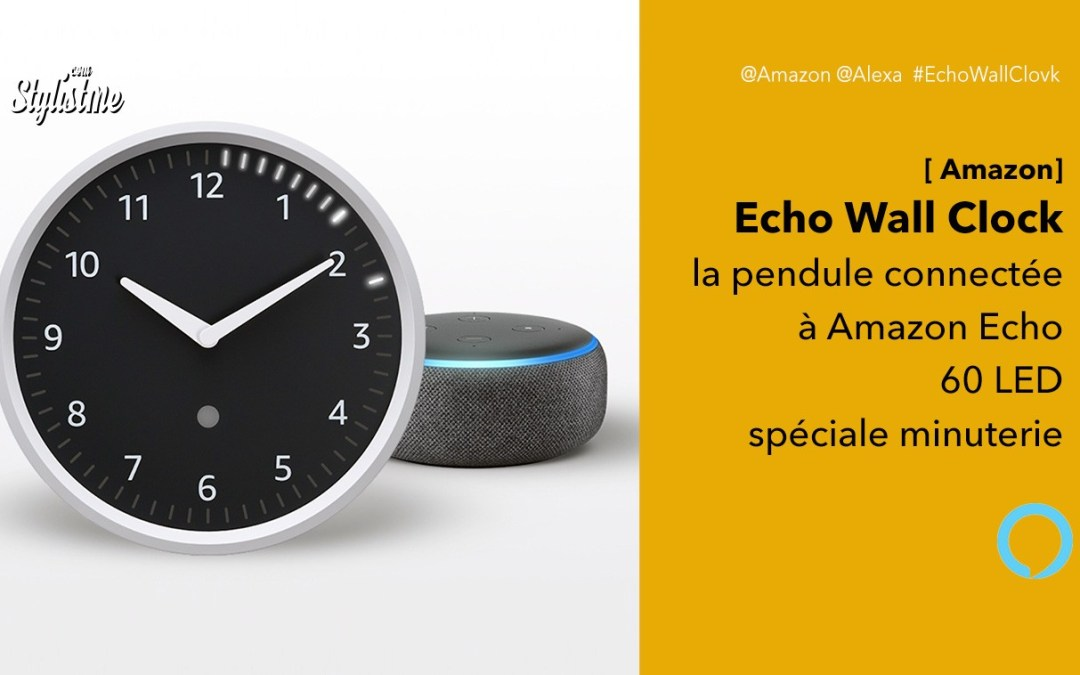 Echo Wall Clock l'horloge connectée à l'enceinte Echo d'Amazon