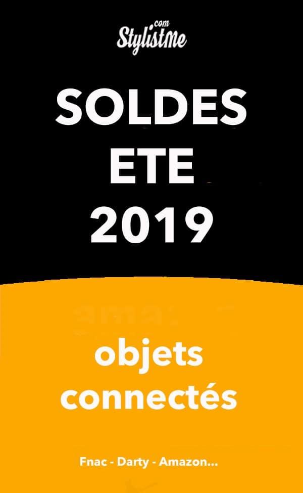 Soldes ETE 2019 objets connectés