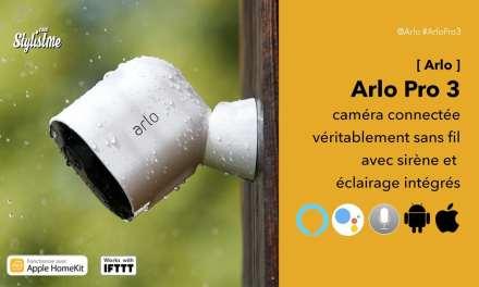 Arlo Pro 3 prix avis test caméra connectée panoramique sans fil et sirène