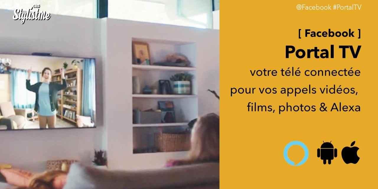Facebook Portal TV avis prix, votre téléviseur connecté avec appels vidéos