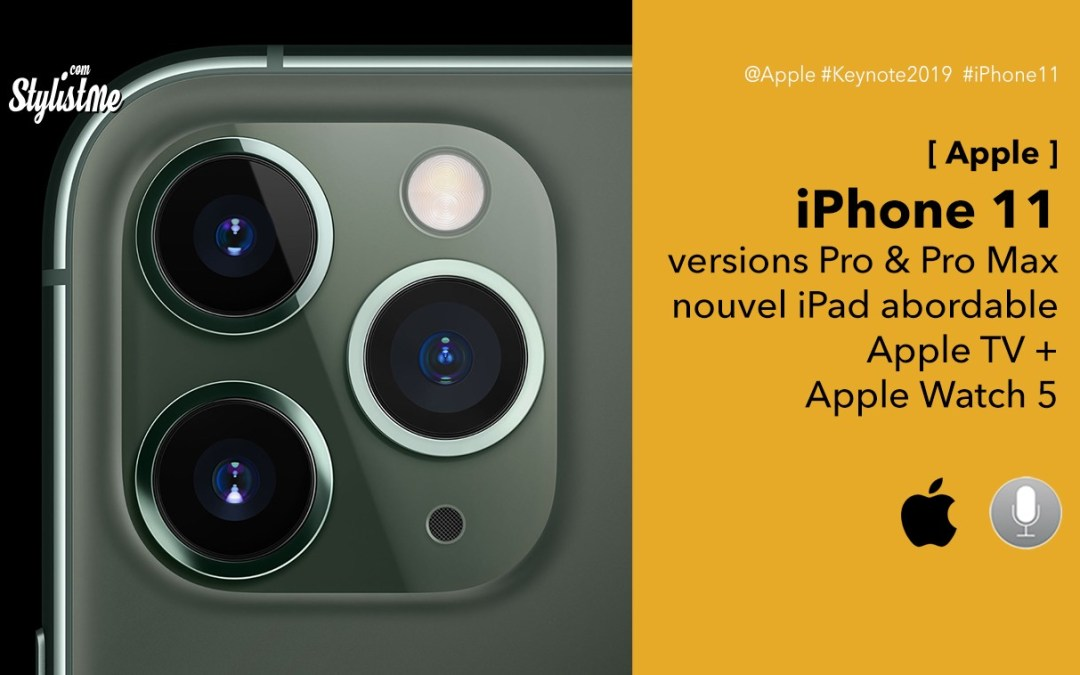 iPhone 11, versions Pro et Pro Max et nouveautés de l'Apple Keynote 2019