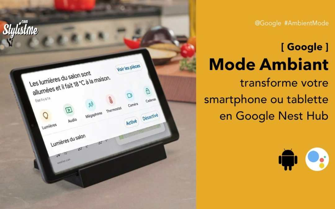 Ambient Mode Google Assistant transforme votre smartphone en Nest Hub