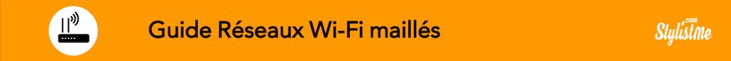 guide réseau maillé wifi comparatif mesh