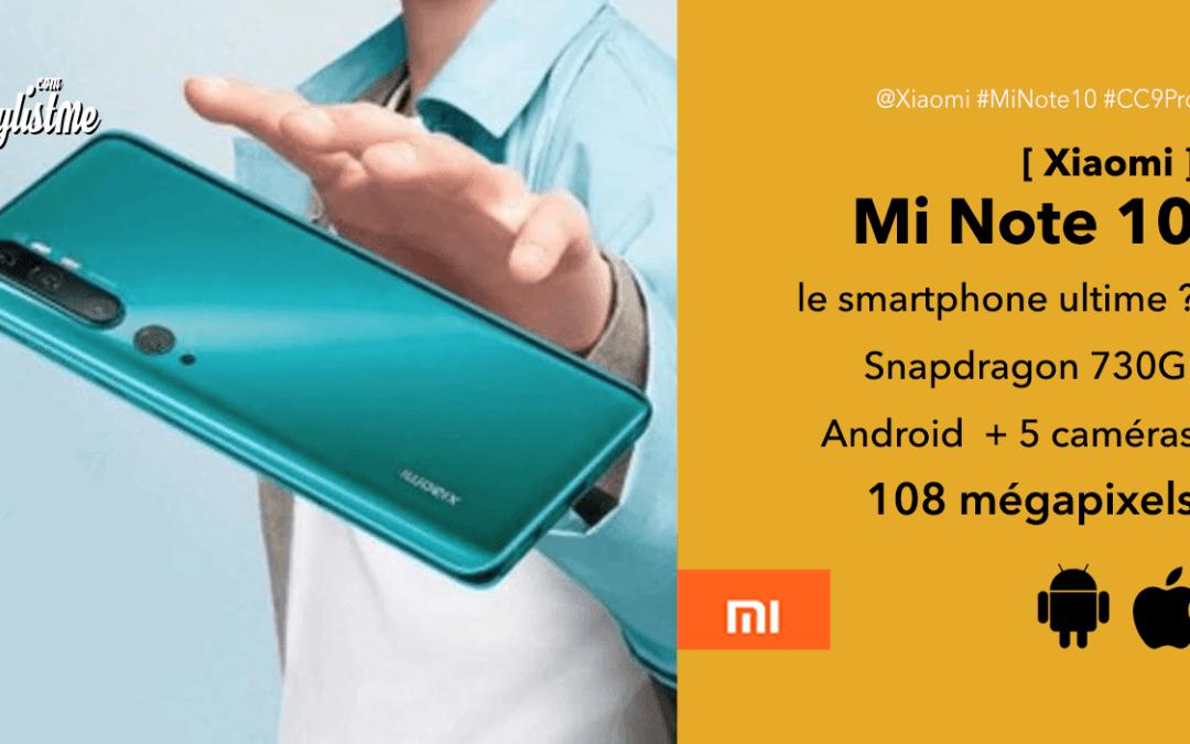 Xiaomi Mi Note 10 test prix avis du meilleur smartphone 2019 à prix chinois