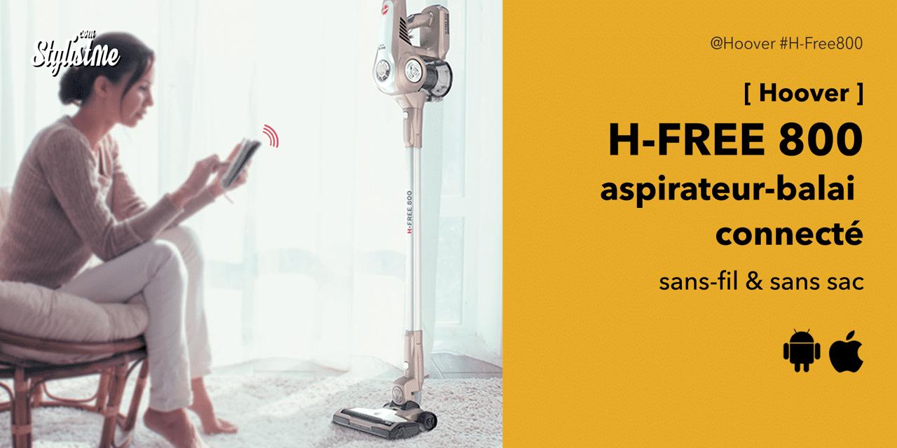 Hoover H-FREE 800 avis prix test de l'aspirateur-balai connecté