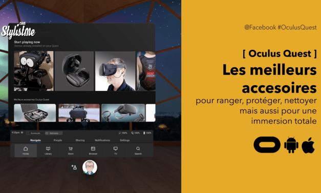 Accessoires Oculus Quest le meilleur de 2020 pour profiter du casque VR