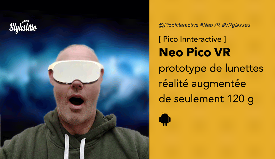 Neo Pico VR avis prix date test lunettes réalite augmentée