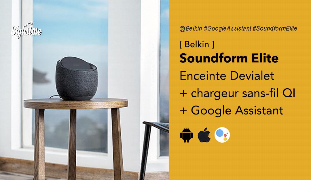 Soundform Elite Belkin avis prix test enceinte Devialet + chargeur QI Google + Assistant