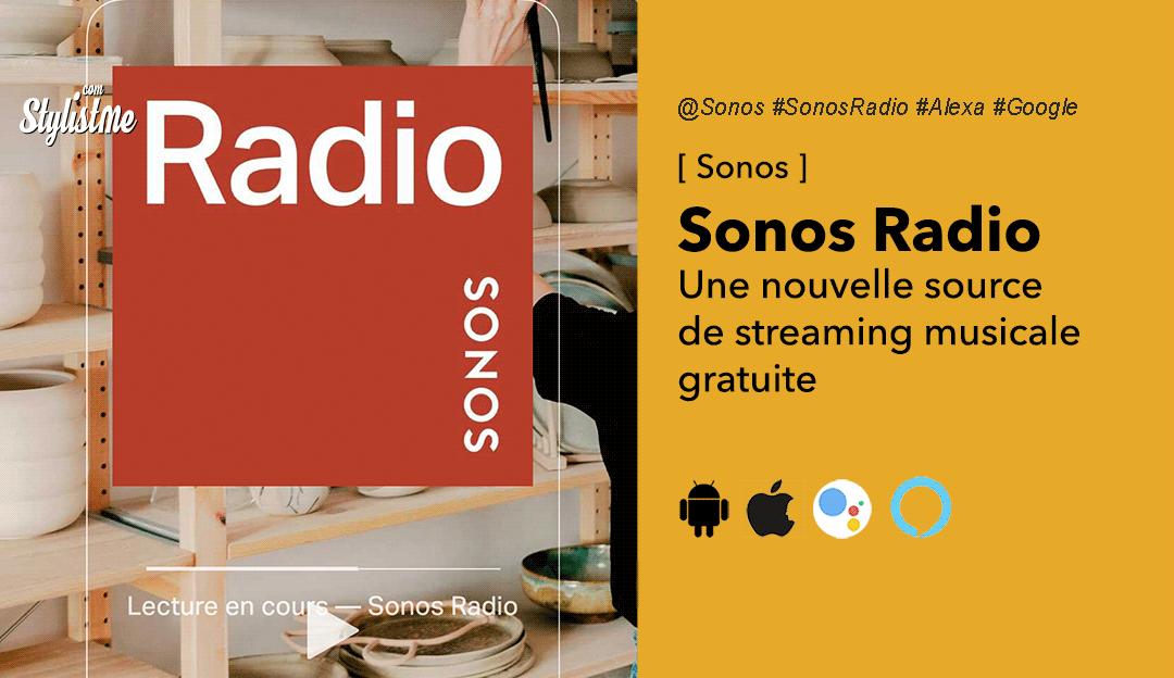 Sonos Radio : Comment écouter gratuitement 60000 stations