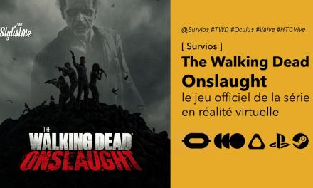 The Walking Dead Onslaught le jeu officiel en réalité virtuelle de la série