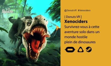 Xenociders avis prix date test : aventure VR au milieu des dinosaures