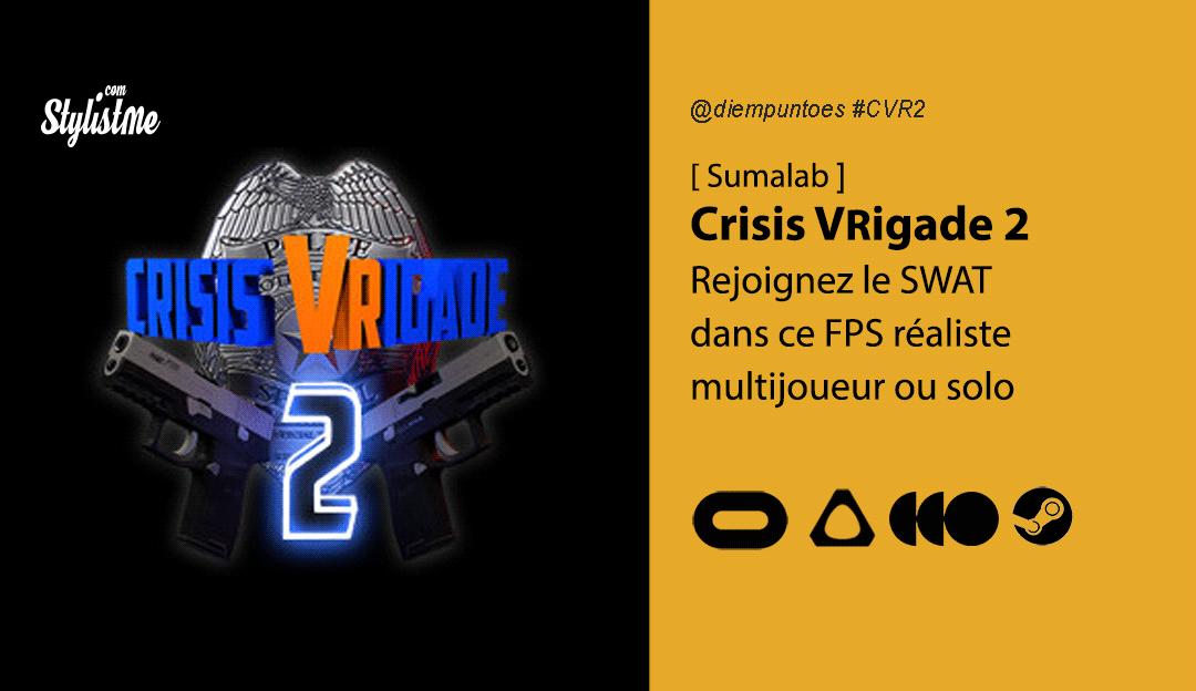 Crisis VRigade 2 avis test date sortie rejoignez le SWAT en réalité virtuelle