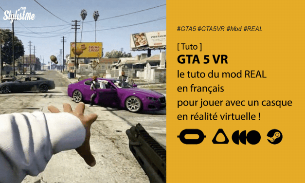 GTA 5 VR tuto pour jouer gratuitement en réalité virtuelle avec le mod REAL