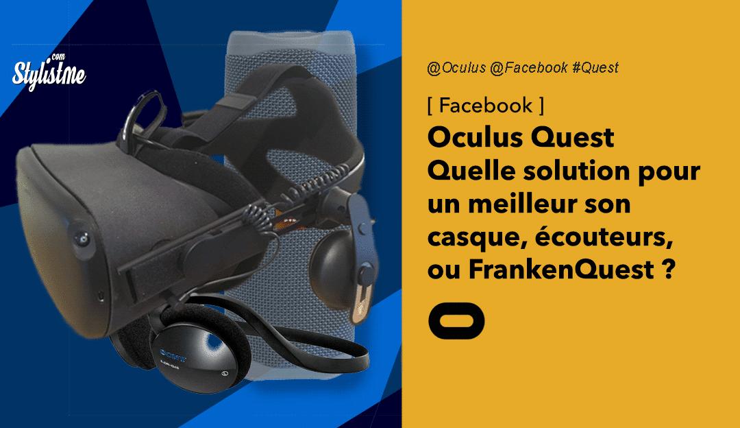 Oculus Quest audio son écouteurs casque FrankenQuest