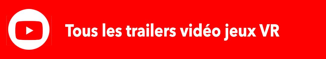 YouTube chaine jeux vidéo VR réalité virtuelle trailers