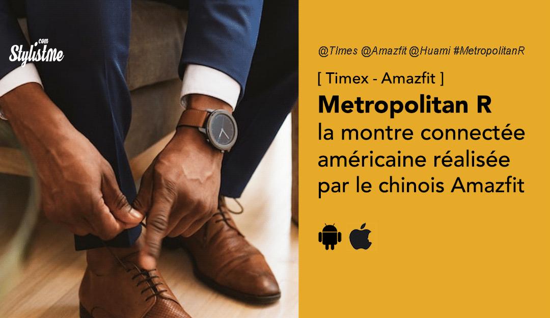 Timex-Metropolitan-R-avis-prix-test-Amazfit