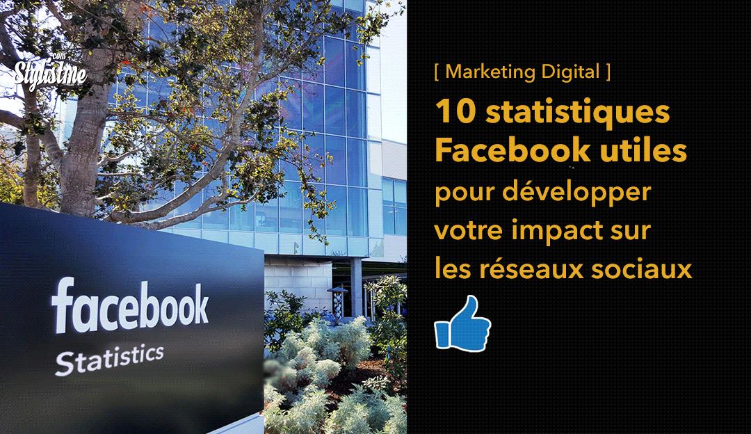 10 statistiques Facebook réseaux sociaux marketing